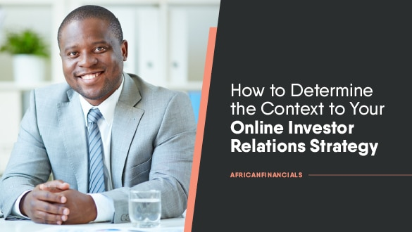 How to Determine the Context to Your Online Investor Relations Strategy