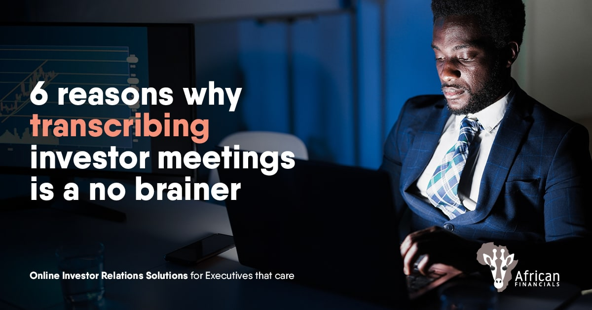 6 reasons why transcribing investor meetings is a no brainer