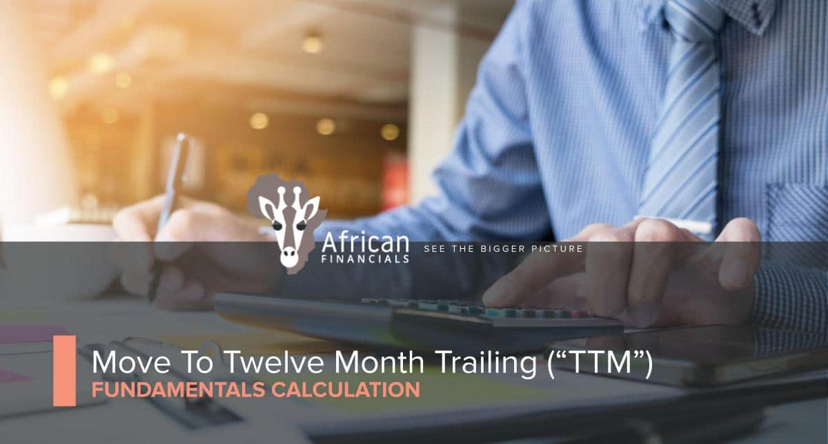 "Move to Twelve Month Trailing (""TTM"") Fundamentals calculation"