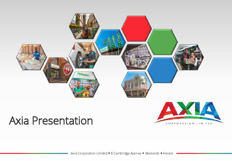 Axia Corporation Limited (AXIA.zw) 2018 Presentation - AfricanFinancials
